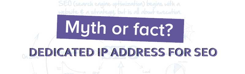 THE MYTH OF THE DEDICATED IP ADDRESS FOR SEO