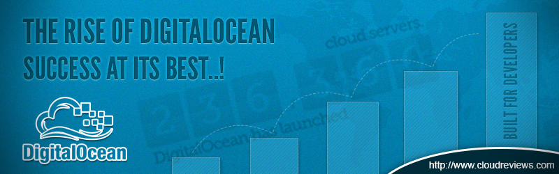 The Rise Of DigitalOcean – Success At Its Best
